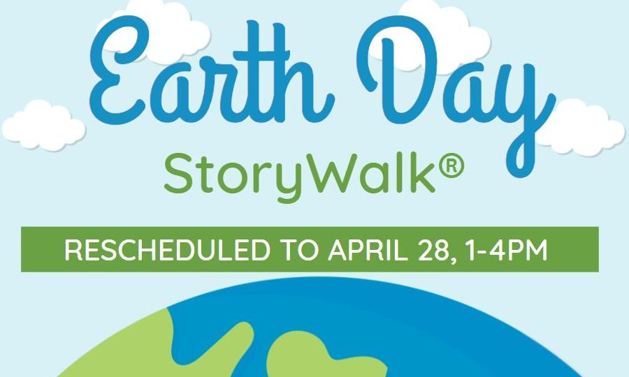 Earth Day StoryWalk® rescheduled to April 28, 1-4pm