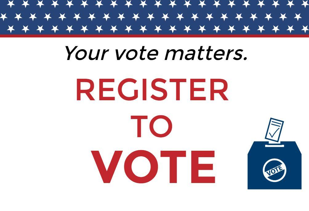 Your vote matters. Register to vote.